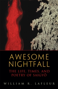 Awesome Nightfall: The Life, Times, and Poetry of Saigyoø